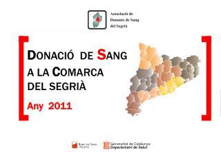 D ONACIÓ  DE S ANG A LA  C OMARCA DEL SEGRIÀ Any  2011