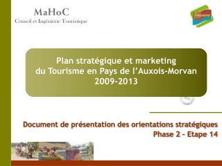 Document de présentation des orientations stratégiques Phase 2 – Etape 14