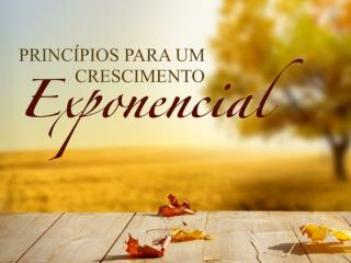 PRINCÍPIOS PARA O CRESCIMENTO EXPONENCIAL Genesis 12.1 a 20
