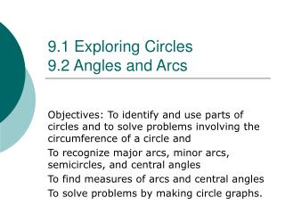 9.1 Exploring Circles 9.2 Angles and Arcs