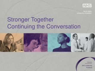 Stronger Together Continuing the Conversation