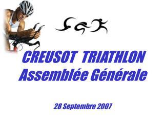 CREUSOT  TRIATHLON  Assemblée Générale  28 Septembre 2007