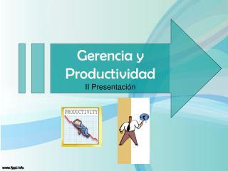 Gerencia y Productividad II Presentación