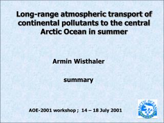 Long-range atmospheric transport of continental pollutants to the central Arctic Ocean in summer