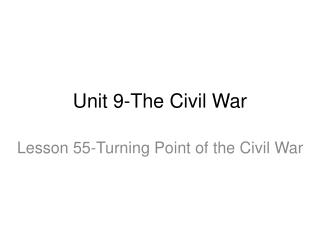 Unit 9-The Civil War