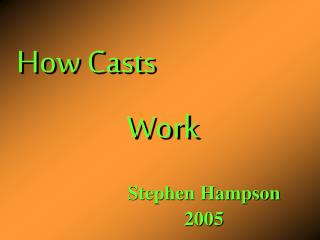 How Casts