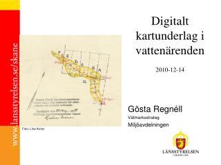 Digitalt kartunderlag i vattenärenden  2010-12-14