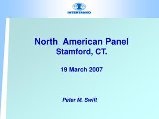 North  American Panel Stamford, CT.  19 March 2007