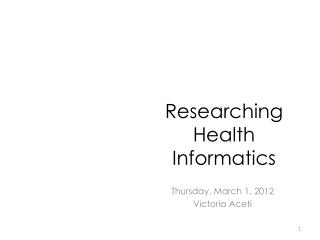Researching Health Informatics