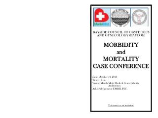 BAYSIDE  COUNCIL OF OBSTETRICS AND GYNECOLOGY (BAYCOG ) MORBIDITY  and MORTALITY