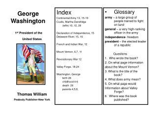 Index Continental Army 13, 15-19 Custis, Martha Dandridge (wife) 10, 12, 26