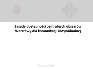 Zasady dostępności centralnych obszarów Warszawy dla komunikacji indywidualnej
