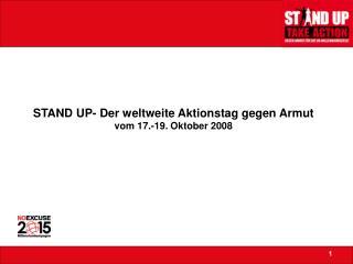 STAND UP- Der weltweite Aktionstag gegen Armut vom 17.-19. Oktober 2008