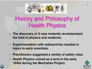 The discovery of X-rays instantly revolutionized the field of physics and medicine.