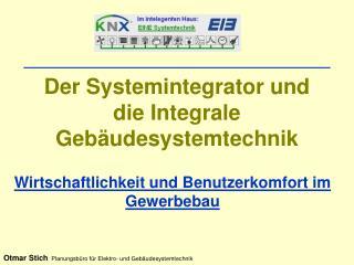 Der Systemintegrator und die Integrale Geb udesystemtechnik