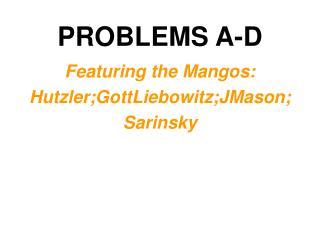 PROBLEMS A-D