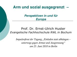 Arm und sozial ausgegrenzt  �  Perspektiven in und f�r  Europa