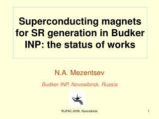 Superconducting magnets for SR generation in Budker INP: the status of works