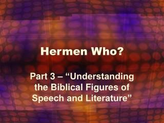Hermen Who?