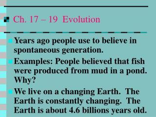 Ch. 17 – 19  Evolution