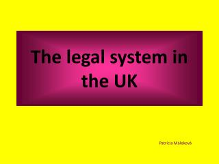 The legal system in the UK