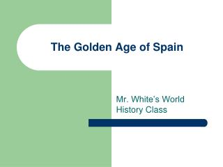 The Golden Age of Spain