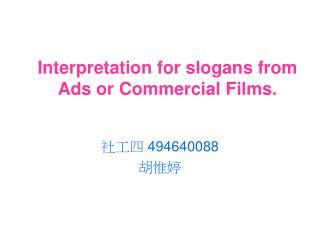 Interpretation for slogans from Ads or Commercial Films.