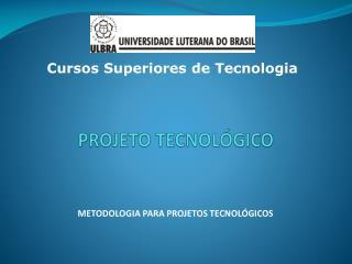 PROJETO TECNOLÓGICO