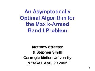 An Asymptotically Optimal Algorithm for the Max k-Armed Bandit Problem