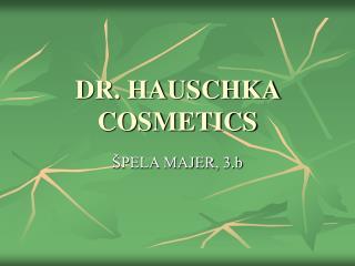 DR. HAUSCHKA COSMETICS