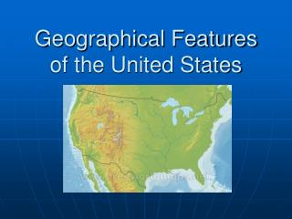 Geographical Features of the United States