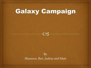 Galaxy Campaign