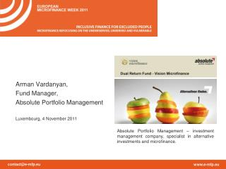 Arman Vardanyan,  Fund Manager, Absolute Portfolio Management Luxembourg, 4 November 2011