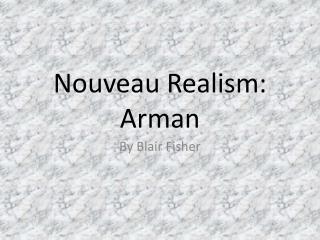 Nouveau Realism: Arman