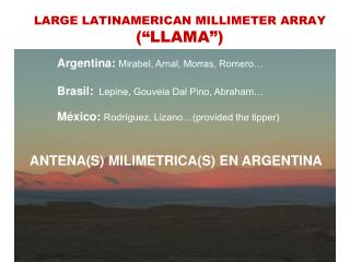 "LARGE LATINAMERICAN MILLIMETER ARRAY  (""LLAMA"")"