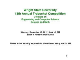 Monday, December 17, 2012, 8 AM - 2 PM Ervin J. Nutter Center Arena