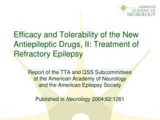 Efficacy and Tolerability of the New Antiepileptic Drugs, II: Treatment of Refractory Epilepsy
