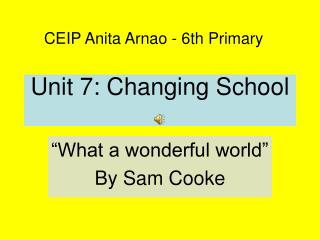 Unit 7: Changing School