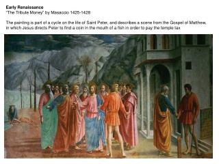 "Early Renaissance ""The Tribute Money"" by Masaccio 1425-1428"
