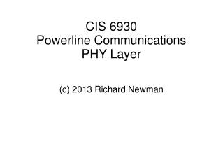 CIS 6930 Powerline Communications PHY Layer