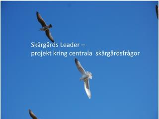Skärgårds Leader –  projekt kring centrala  skärgårdsfrågor