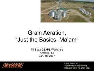 Grain Aeration,  Just the Basics, Ma am