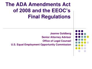 The ADA Amendments Act of 2008 and the EEOC s Final Regulations