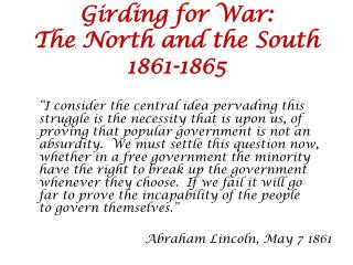 Girding for War:   The North and the South 1861-1865