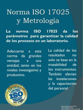 Norma ISO 17025 y Metrolog�a