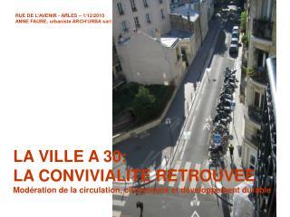 RUE DE L'AVENIR - ARLES – 1/12/2010 ANNE FAURE, urbaniste ARCH'URBA sarl