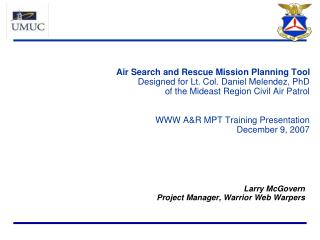 Larry McGovern Project Manager, Warrior Web Warpers