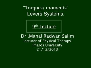 """""""Torques/ moments"""" Levers Systems."""