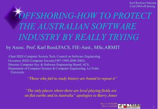 OFFSHORING-HOW TO PROTECT THE AUSTRALIAN SOFTWARE INDUSTRY BY REALLY TRYING