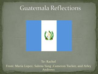 Guatemala  Reflections